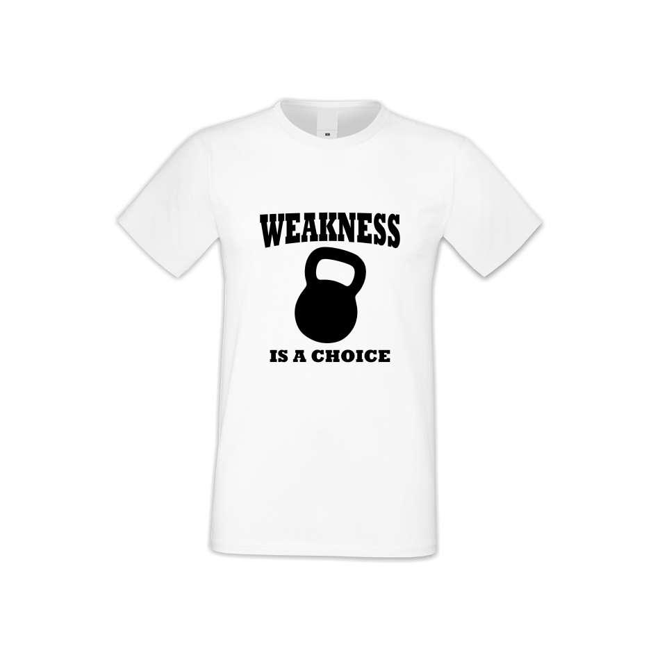 Pánske tričko Weakness is a choise  (S-M-FIT-010)