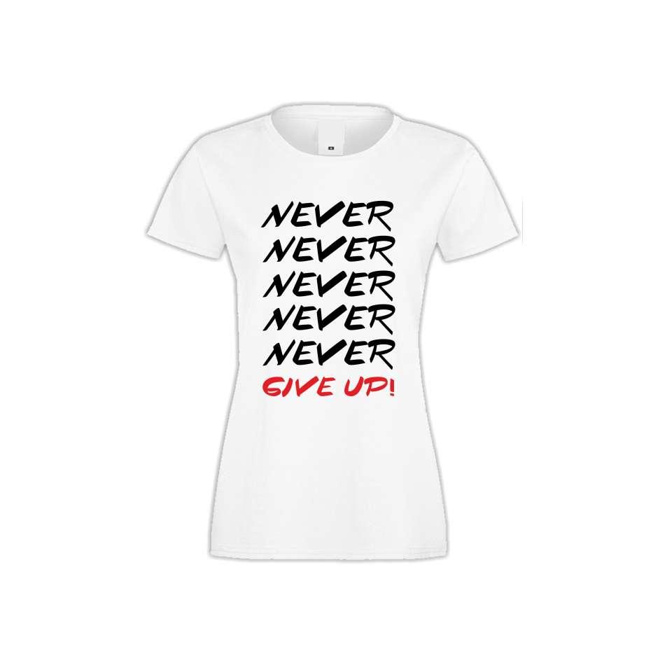 Dámske tričko Never Give Up  (S-W-142)